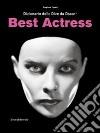 Best actress. Dizionario delle dive da Oscar. Catalogo della mostra (Torino, 3 aprile-31 agosto 2014) libro