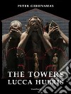 The towers. Lucca Hubris. Ediz. italiana e inglese