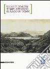 Vigneti d'altri tempi attorno al lago di Como. Ediz. italiana e inglese libro