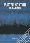 Matteo Montani. Things Behind. Ediz. italiana e inglese libro