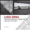 Luigi Erba. Opere/Works 1969-2015. Uno scatto dopo l'altro libro