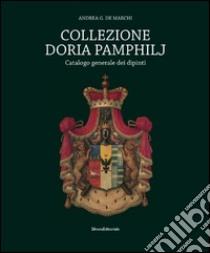 Collezione Doria Pamphilj. Catalogo generale dei dipinti libro di De Marchi Andrea