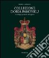 Collezione Doria Pamphilj. Catalogo generale dei dipinti libro
