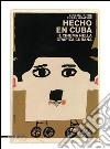 Hecho en Cuba. Il cinema nella grafica cubana. Manifesti dalla collezione Bardellotto. Ediz. italiana e inglese libro