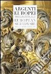 Argenti europei nella collezione Laura. Ediz. italiana e inglese libro