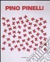 Pino Pinelli. Ediz. italiana e inglese libro