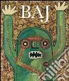 Enrico Baj. Invasione ultracorpi libro