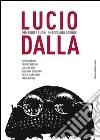Lucio Dalla. Immagini e suoni. Ediz. italiana e inglese libro
