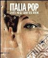 Italia pop. L'arte negli anni del boom libro
