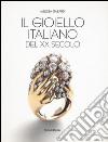 Il gioiello italiano 1900-1990 libro