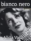 Bianco e nero (2016). Vol. 586: Alida Valli libro