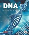 DNA. Il grande libro della vita libro