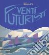 Venti futuristi libro