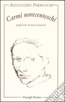 Carmi novecenteschi libro di Parronchi Alessandro