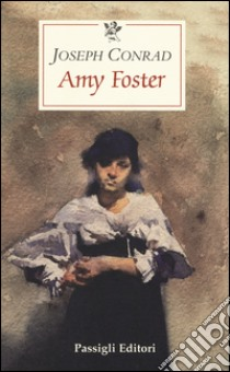 Amy Foster libro di Conrad Joseph