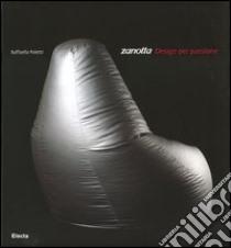 Zanotta. Design per passione libro di Poletti Raffaella