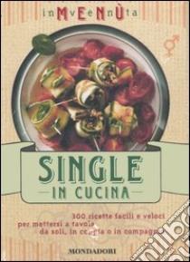Inventa menù. Single in cucina libro di Loaldi Paola