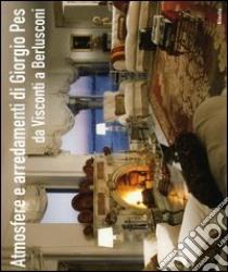 Atmosfere e arredamenti-Atmospheres and interiors libro di Pes Giorgio