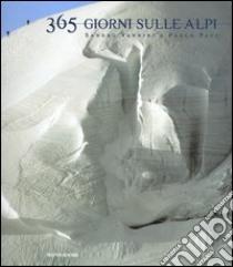 Trecentosessantacinque giorni sulle alpi libro di Vannini Sandro - Paci Paolo