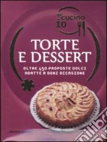 Oggi cucino io. Torte e dessert. Oltre 450 proposte dolci adatte a ogni occasione libro di Bardi Carla