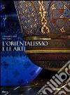L'orientalismo e le arti libro