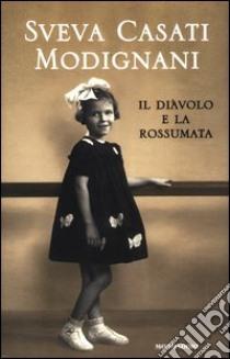 Il diavolo e la rossumata libro di Casati Modignani Sveva