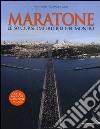 Maratone. Le 50 corse imperdibili nel mondo libro