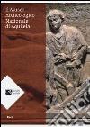 Il Museo archeologico nazionale di Aquileia libro