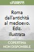 Roma dall'antichità al medioevo libro