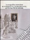 La magnifica ossessione. Catalogo della mostra (Rovereto, 26 ottobre 2012-16 febbraio 2014)