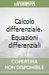 Calcolo differenziale. Equazioni differenziali libro
