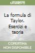 La formula di Taylor. Esercizi e teoria libro