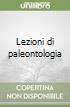 Lezioni di paleontologia libro