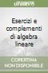Esercizi e complementi di algebra lineare (1)
