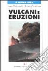 Vulcani e eruzioni. Con CD-ROM libro