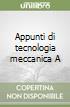 Appunti di tecnologia meccanica A libro