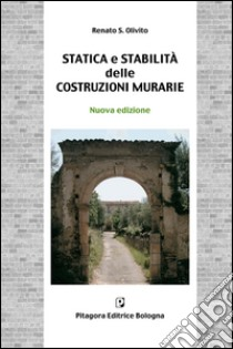 Statica e stabilità delle costruzioni murarie libro di Olivito Renato