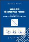 Equazioni alle derivate parziali. Una introduzione ai metodi di risoluzione analitica e numerica libro