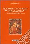 Guglielmo di Saint-Thierry, Bernardo di Chiaravalle, Pietro Abelardo. Una controversia teologica del XII secolo libro