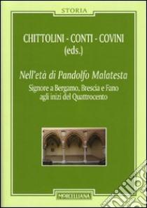 Nell'età di Pandolfo Malatesta. signore a Bergamo, Brescia e Fano agli inizi del Quattrocento. Con CD Audio libro