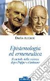 Epistemologia ed ermeneutica. Il metodo della scienza dopo Popper e Gadamer libro