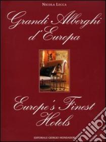 Grandi alberghi d'Europa-Europe's finest hotels. Ediz. bilingue libro di Lecca Nicola