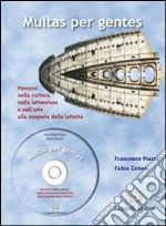 Multas per gentes. Per le Scuole superiori. Con CD-ROM libro di Piazzi Francesco - Zanasi Fabia