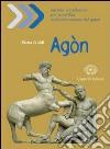 Agòn. Versioni e traduzioni per la verifica delle conoscenze del greco. Per il Liceo classico. Con espansione online libro