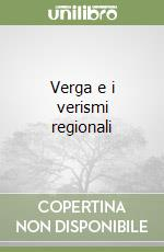Verga e i verismi regionali libro di Oliva Gianni - Moretti Vito