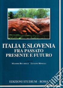 Italia e Slovenia fra passato, presente e futuro libro