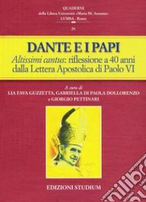 Dante e i papi. Altissimi cantus: una riflessione a 40 anni dalla Lettera Apostolica di Paolo VI libro