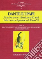 Dante e i papi. Altissimi cantus: una riflessione a 40 anni dalla Lettera Apostolica di Paolo VI libro