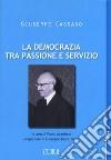 La democrazia tra passione e servizio libro