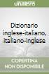 DIZIONARIO INGLESE-ITALIANO ITALIANO-INGLESE+ KEY libro